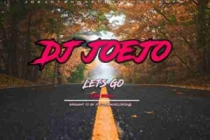 DJ Joejo - Lets Go (Gqom Version)